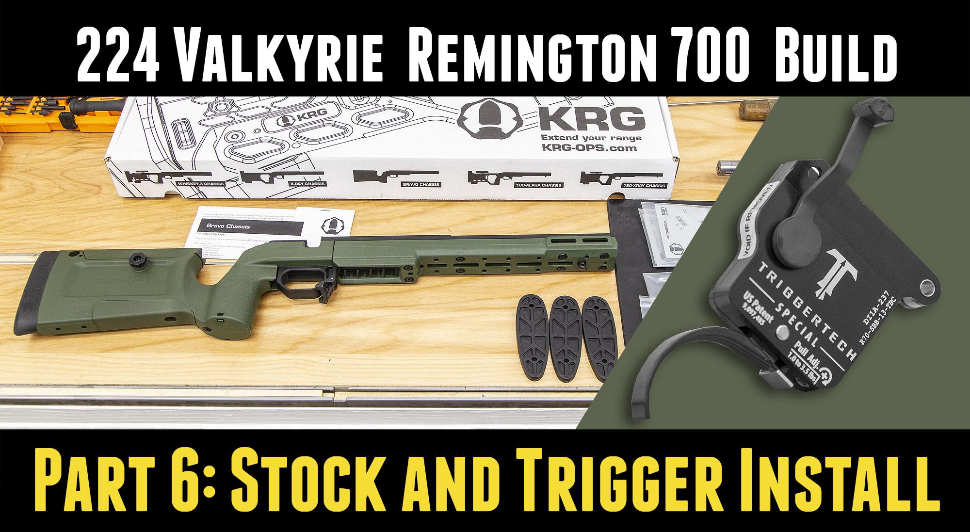 224 Valkyrie Remington 700 Build P6: KRG Bravo Stock, TriggerTech Special Trigger